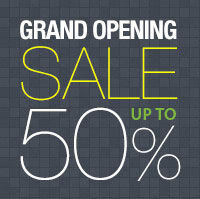 Grand Opening Sale Up to 50% Off